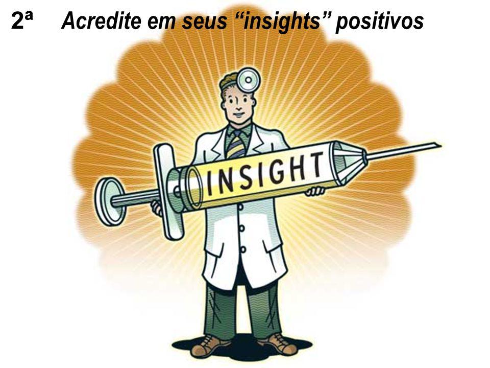 Acredite em seus insights positivos