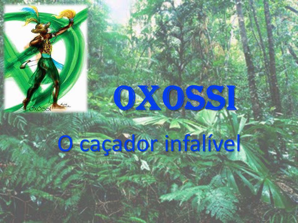 OXOSSI O caçador infalível