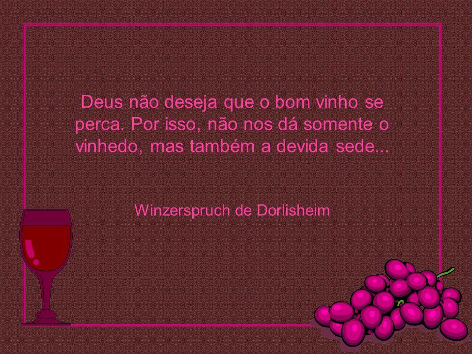 Deus não deseja que o bom vinho se perca