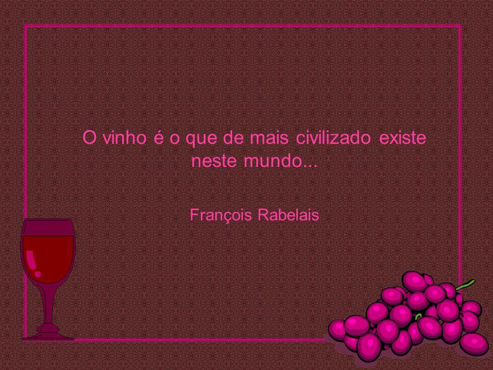 O vinho é o que de mais civilizado existe neste mundo