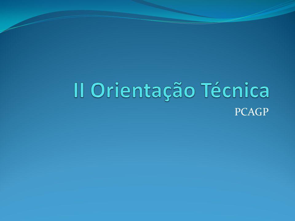 II Orientação Técnica PCAGP