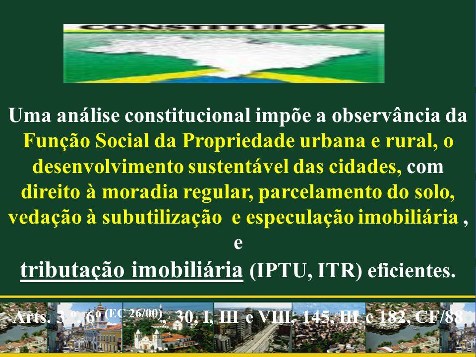 tributação imobiliária (IPTU, ITR) eficientes.
