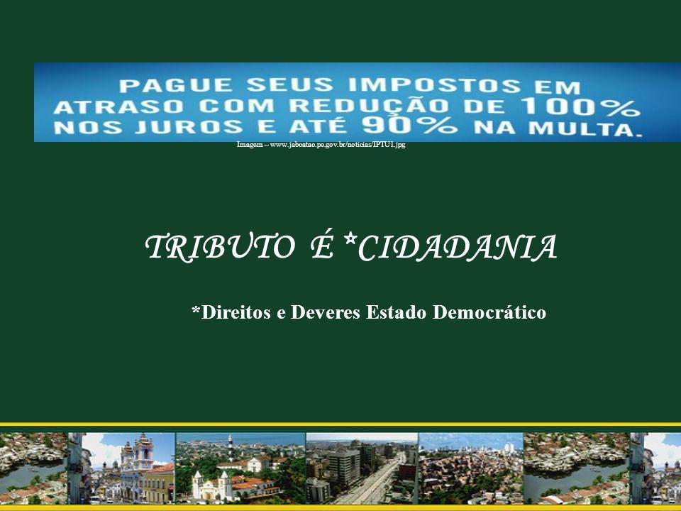 *Direitos e Deveres Estado Democrático