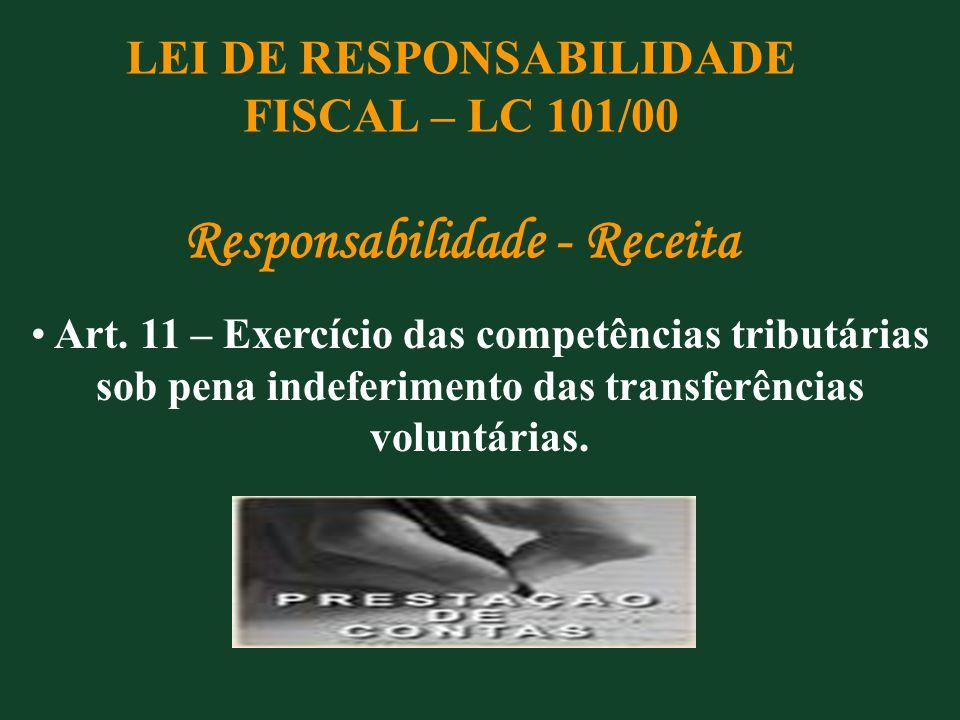 LEI DE RESPONSABILIDADE FISCAL – LC 101/00 Responsabilidade - Receita
