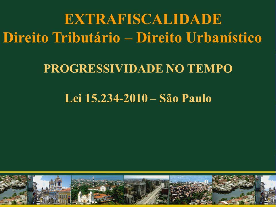 PROGRESSIVIDADE NO TEMPO Lei 15.234-2010 – São Paulo