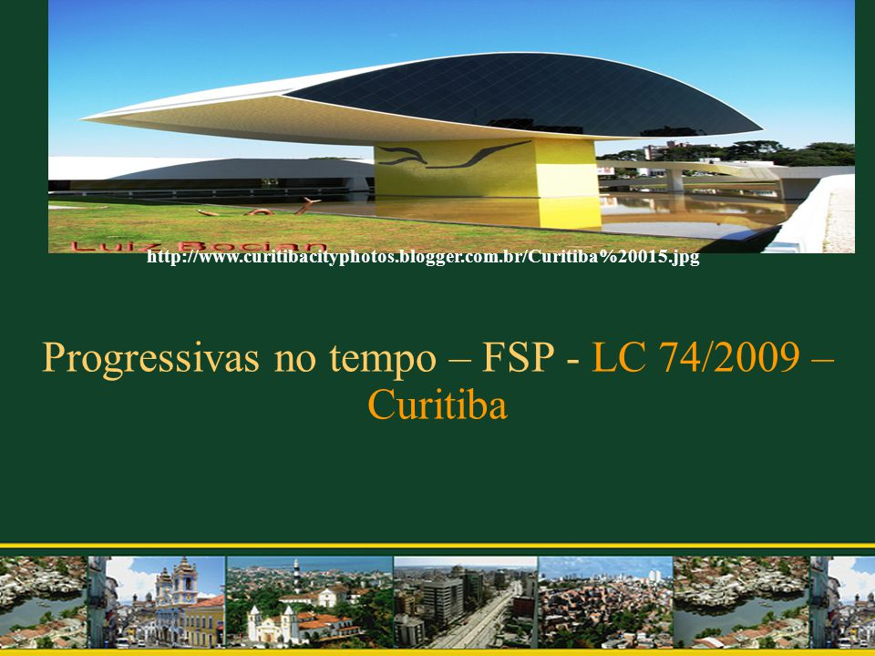 Progressivas no tempo – FSP - LC 74/2009 – Curitiba