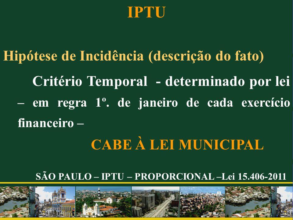 SÃO PAULO – IPTU – PROPORCIONAL –Lei 15.406-2011 –