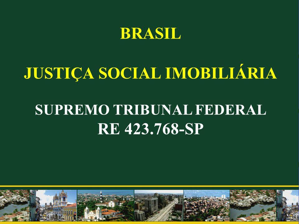 JUSTIÇA SOCIAL IMOBILIÁRIA SUPREMO TRIBUNAL FEDERAL