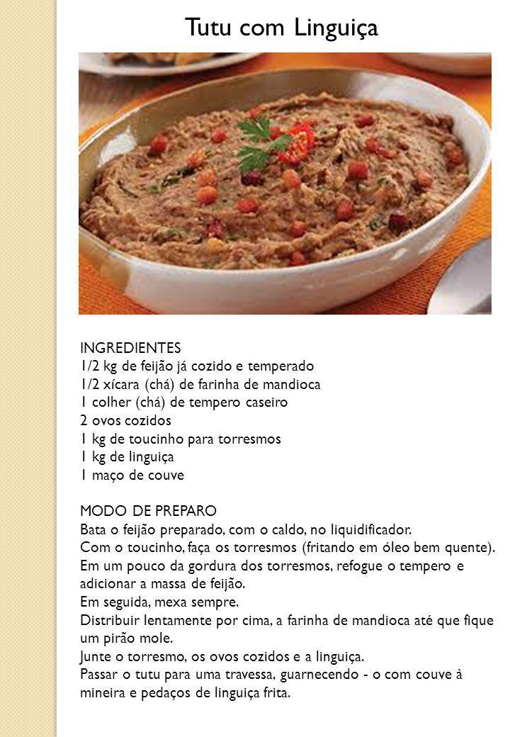 Tutu com Linguiça INGREDIENTES 1/2 kg de feijão já cozido e temperado