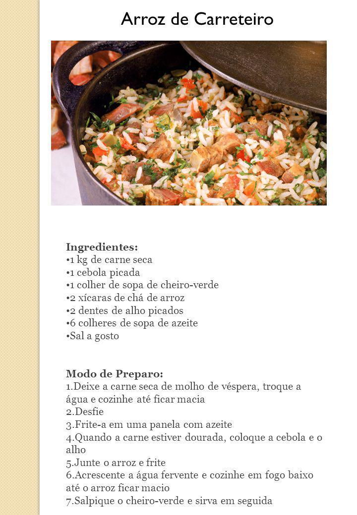 Arroz de Carreteiro Ingredientes: 1 kg de carne seca 1 cebola picada