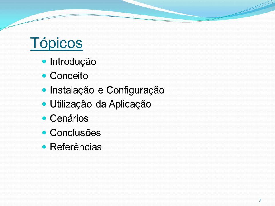 Tópicos Introdução Conceito Instalação e Configuração