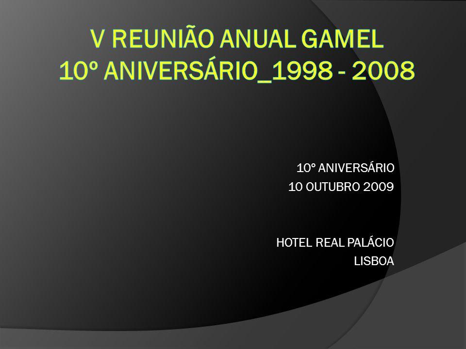 V REUNIÃO ANUAL GAMEL 10º ANIVERSÁRIO_1998 - 2008