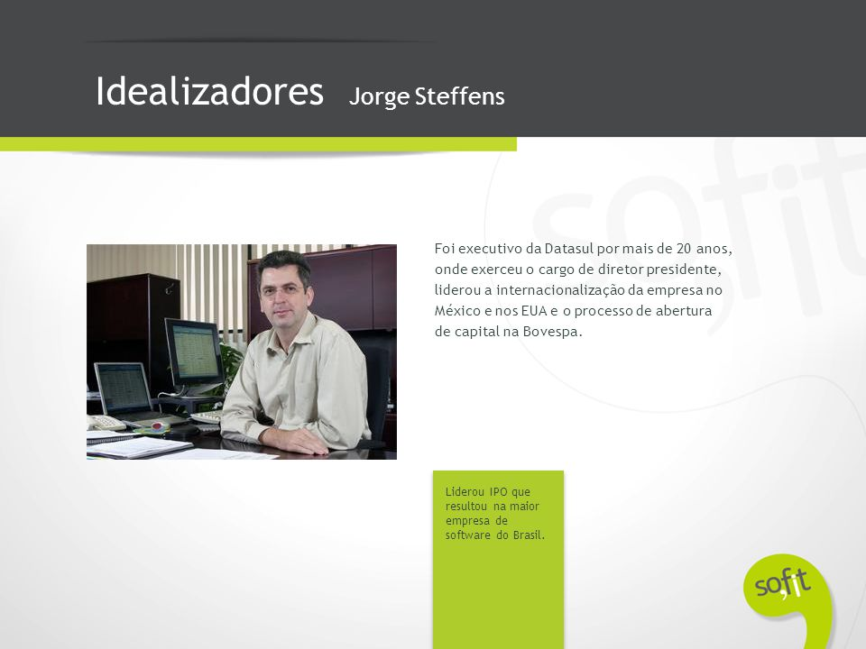 Idealizadores Jorge Steffens