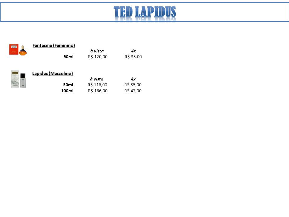 Ted lapidus Fantasme (Feminino) à vista 4x 50ml R$ 120,00 R$ 35,00
