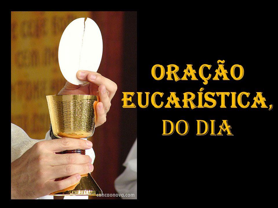 Oração Eucarística, DO DIA