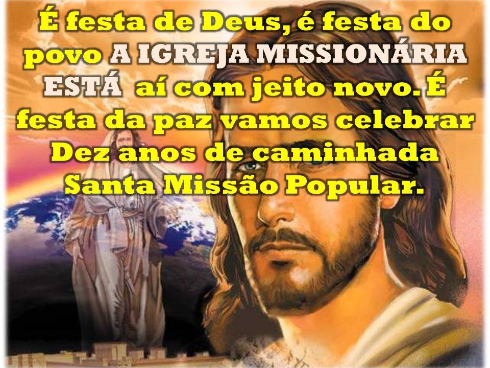 Dez anos de caminhada Santa Missão Popular.
