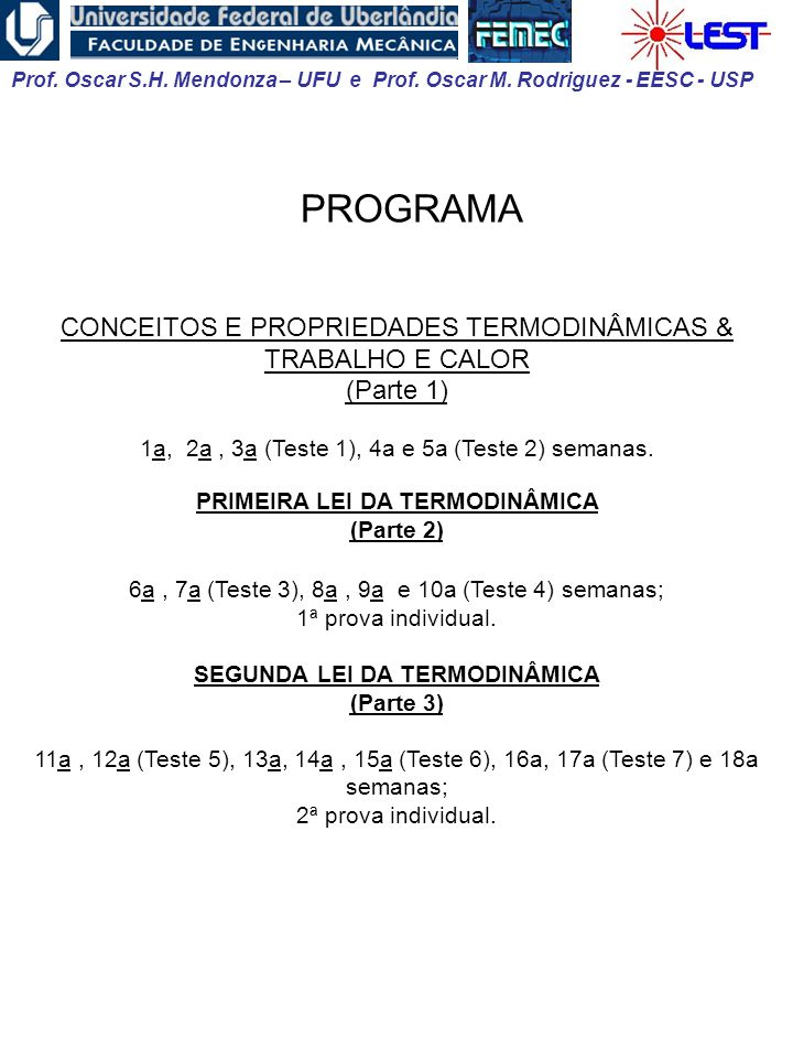 PRIMEIRA LEI DA TERMODINÂMICA SEGUNDA LEI DA TERMODINÂMICA