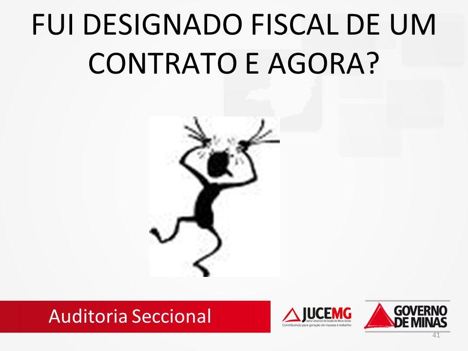 FUI DESIGNADO FISCAL DE UM CONTRATO E AGORA