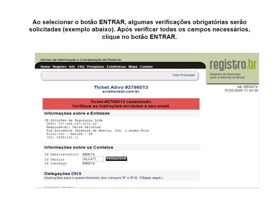 Ao selecionar o botão ENTRAR, algumas verificações obrigatórias serão solicitadas (exemplo abaixo).