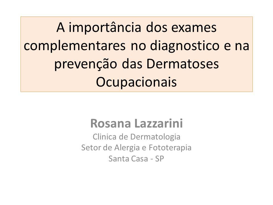 A importância dos exames complementares no diagnostico e na prevenção das Dermatoses Ocupacionais