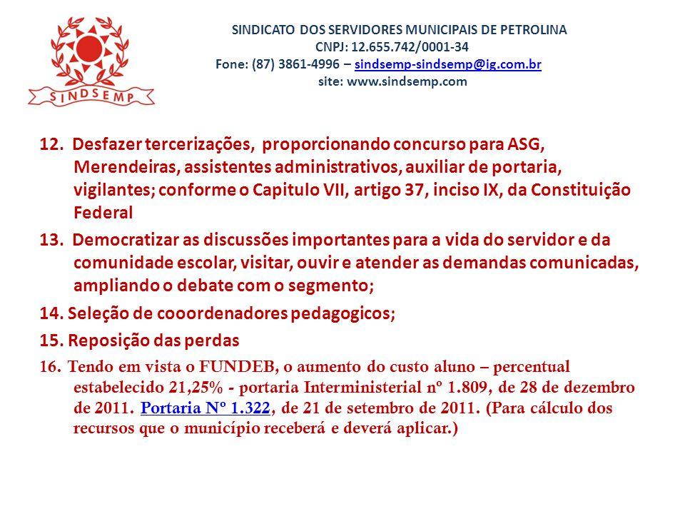 14. Seleção de cooordenadores pedagogicos; 15. Reposição das perdas