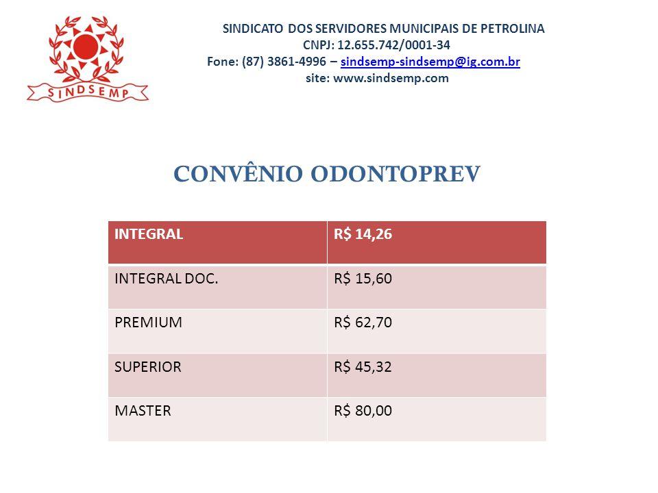 CONVÊNIO ODONTOPREV INTEGRAL R$ 14,26 INTEGRAL DOC. R$ 15,60 PREMIUM