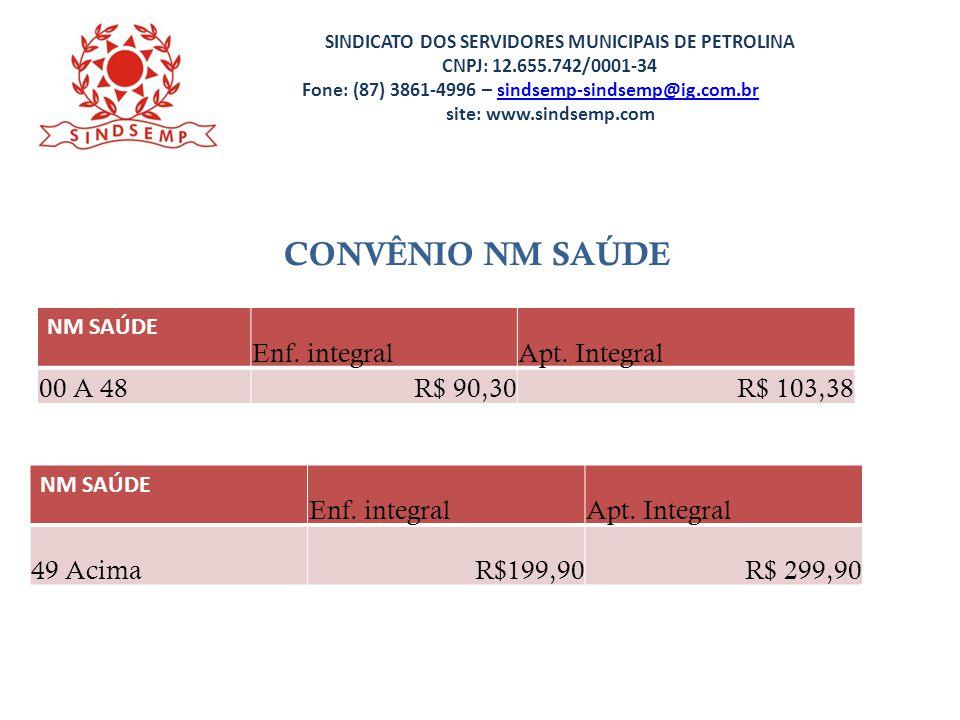 CONVÊNIO NM SAÚDE Enf. integral Apt. Integral 00 A 48 R$ 90,30