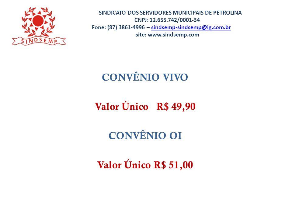 CONVÊNIO VIVO Valor Único R$ 49,90 CONVÊNIO OI Valor Único R$ 51,00
