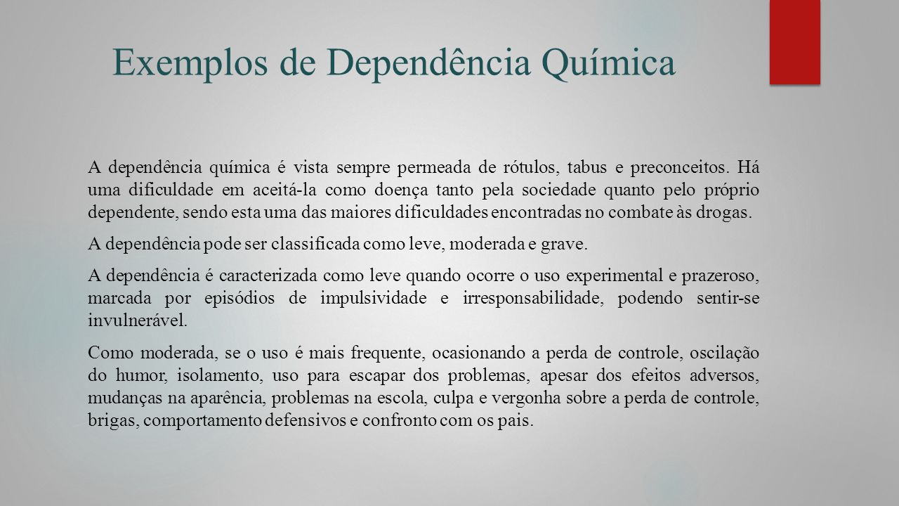 Exemplos de Dependência Química