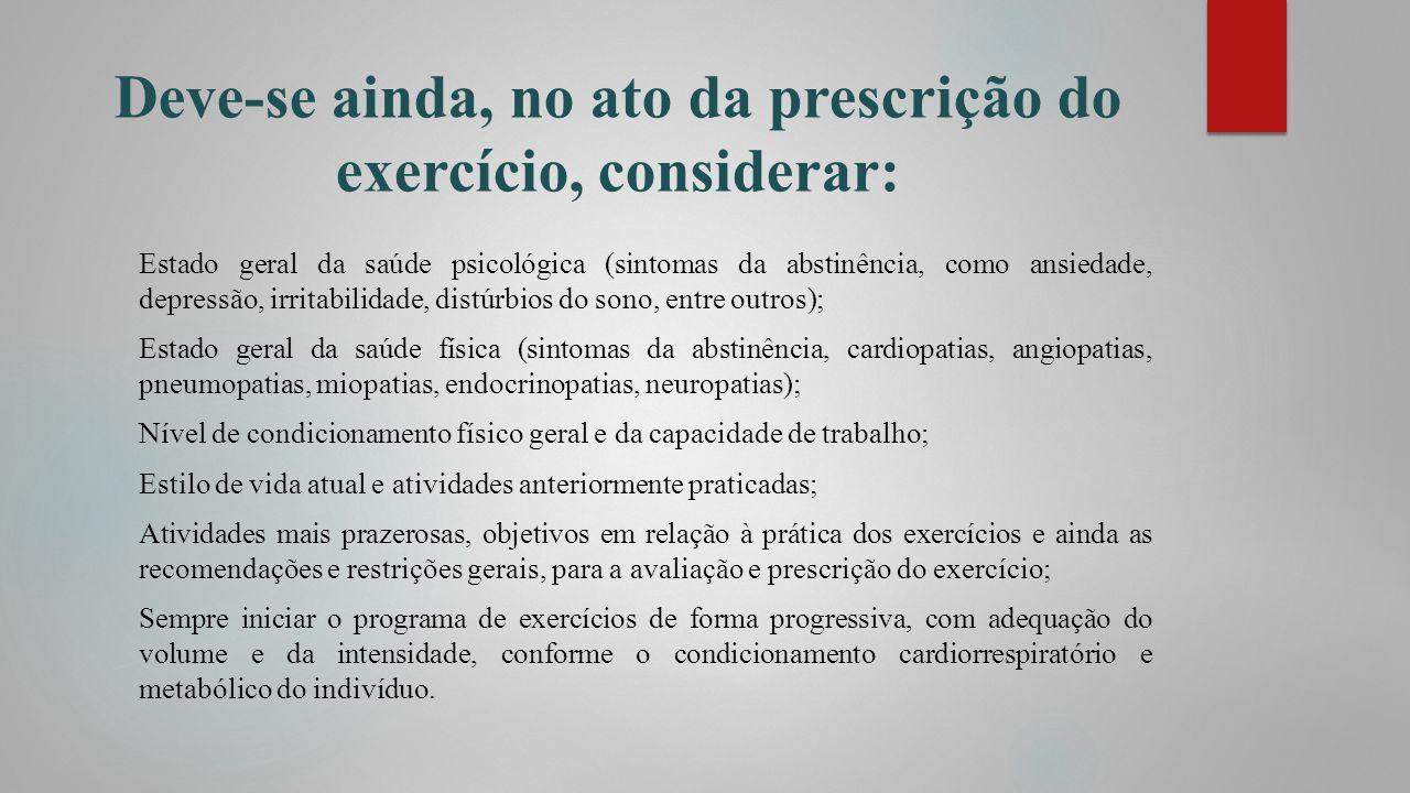 Deve-se ainda, no ato da prescrição do exercício, considerar: