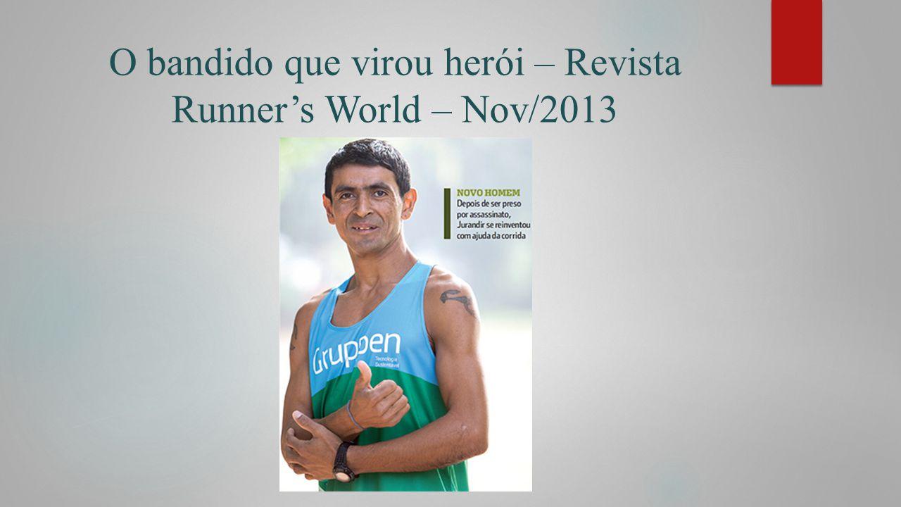 O bandido que virou herói – Revista Runner's World – Nov/2013