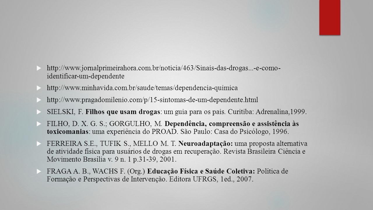 http://www. jornalprimeirahora. com. br/noticia/463/Sinais-das-drogas