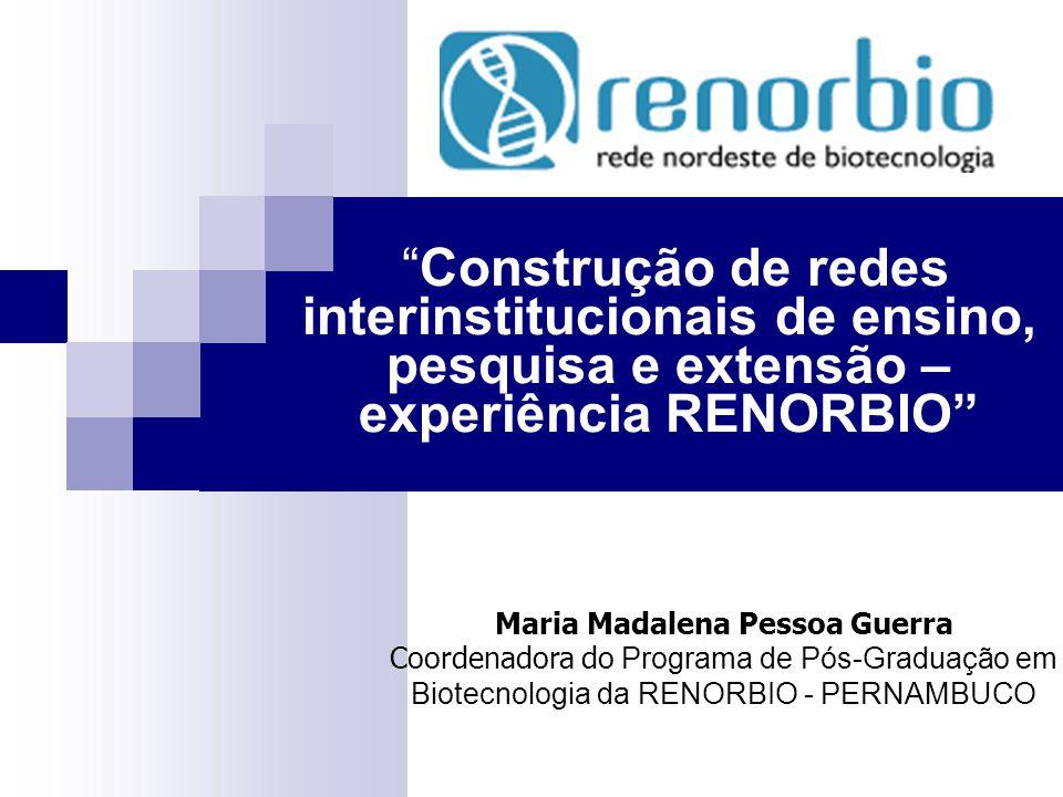 experiência RENORBIO Maria Madalena Pessoa Guerra