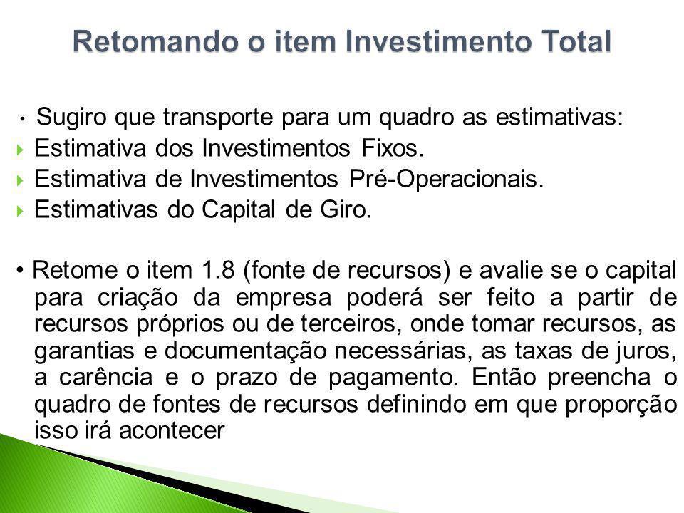 Retomando o item Investimento Total