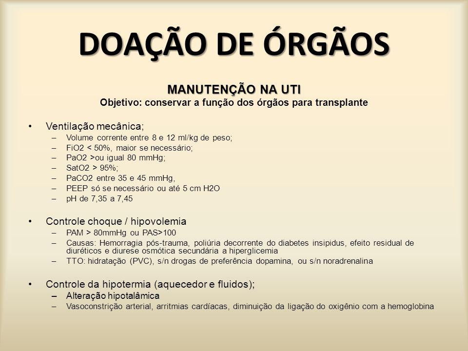 Objetivo: conservar a função dos órgãos para transplante