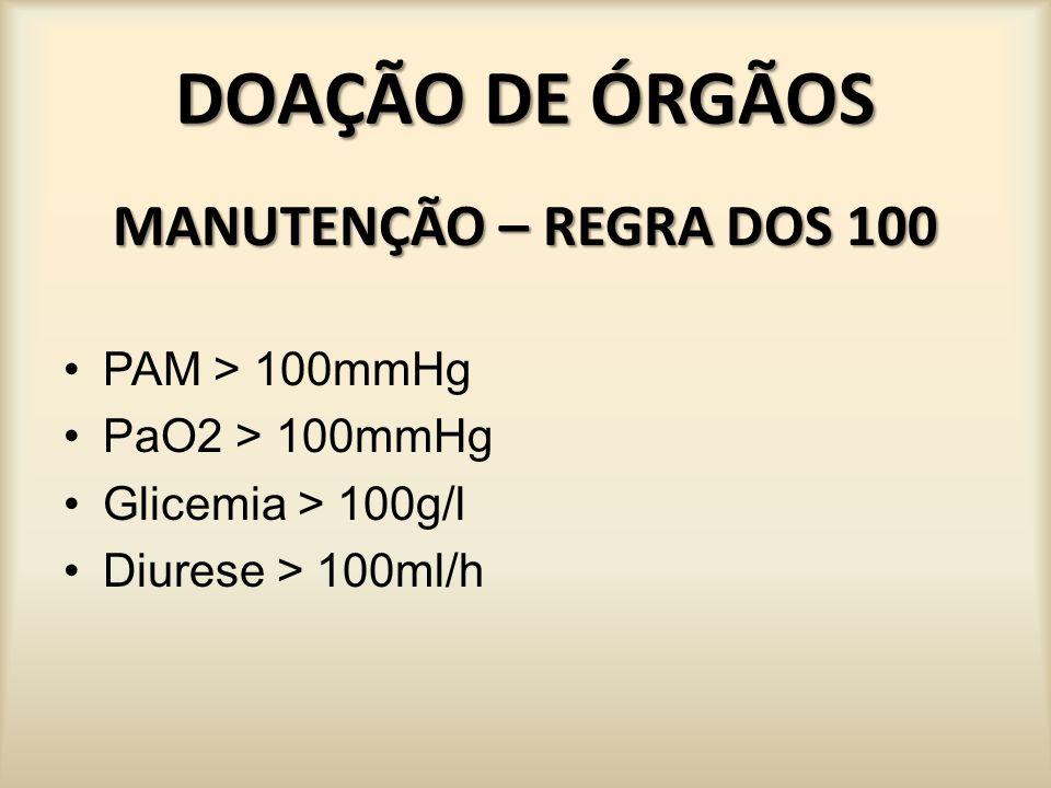 DOAÇÃO DE ÓRGÃOS MANUTENÇÃO – REGRA DOS 100 PAM > 100mmHg