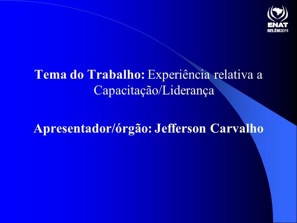 Apresentador/órgão: Jefferson Carvalho
