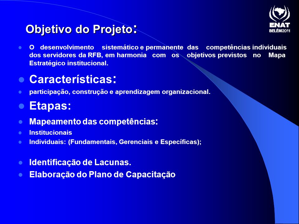 Objetivo do Projeto: Características: Etapas: