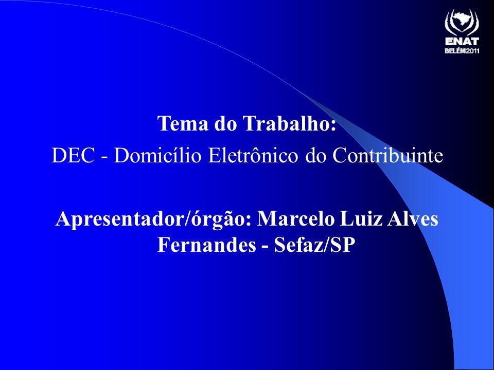 Apresentador/órgão: Marcelo Luiz Alves Fernandes - Sefaz/SP