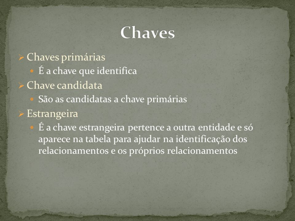 Chaves Chaves primárias Chave candidata Estrangeira