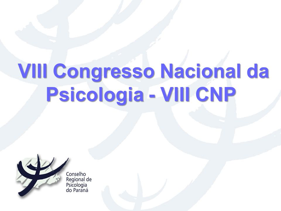 VIII Congresso Nacional da Psicologia - VIII CNP