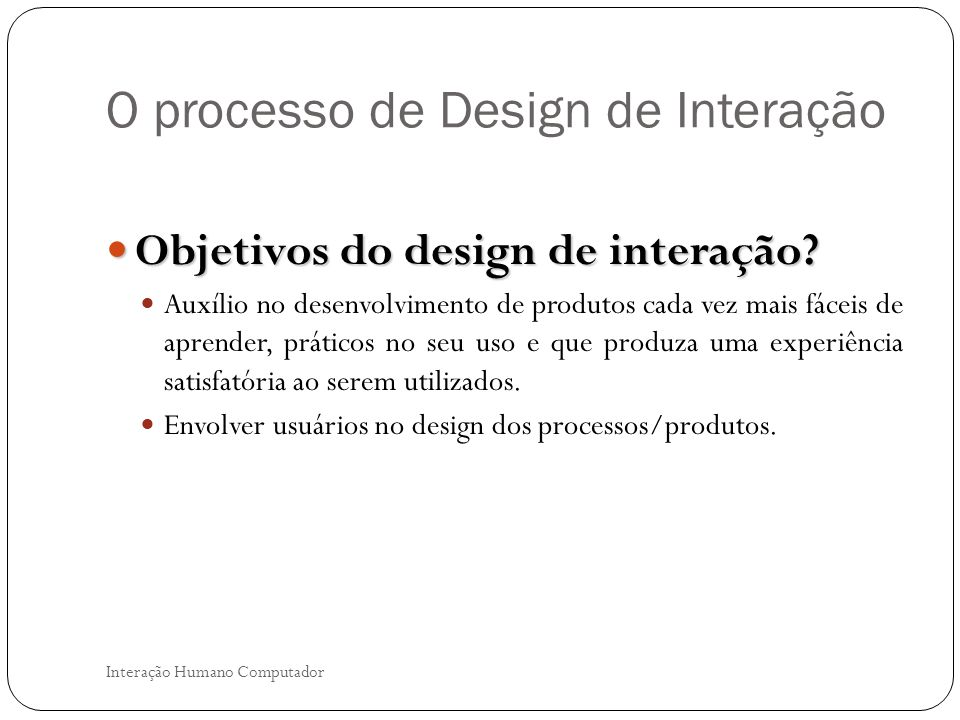 O processo de Design de Interação