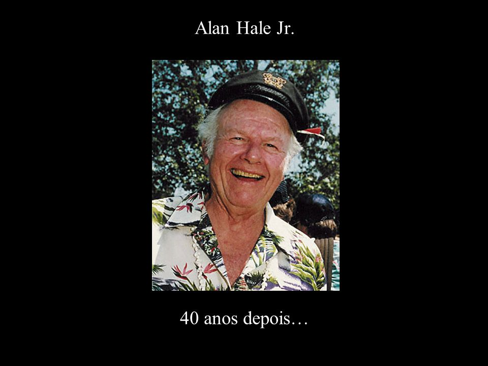 Alan Hale Jr. 40 anos depois…