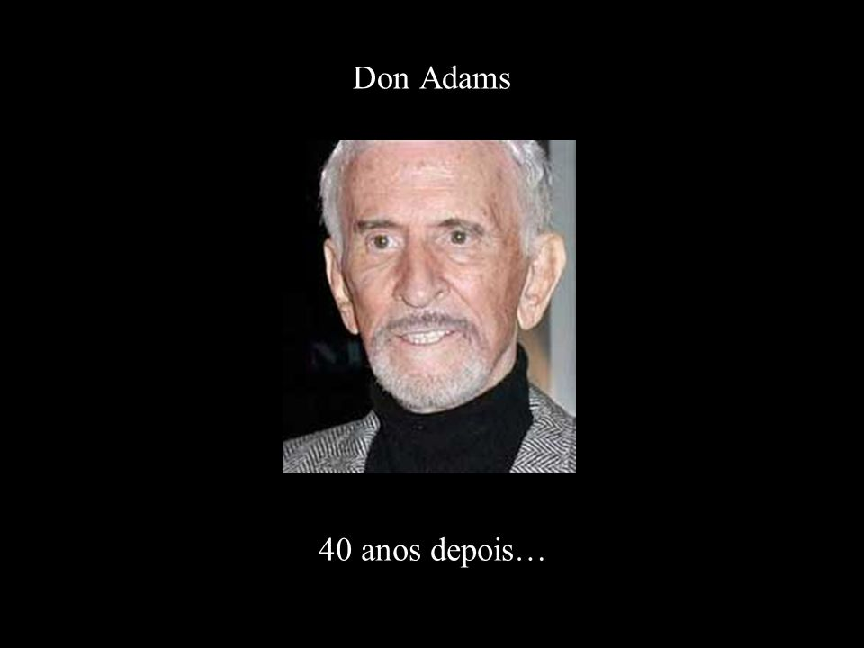 Don Adams 40 anos depois…