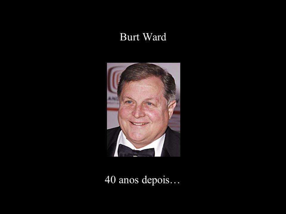 Burt Ward 40 anos depois…