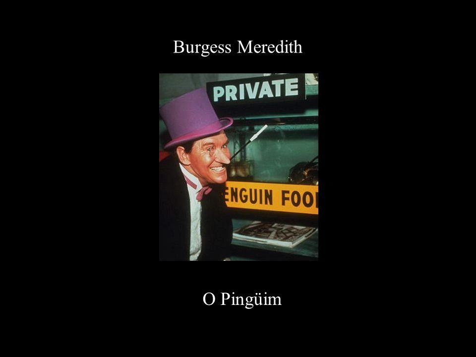 Burgess Meredith O Pingüim