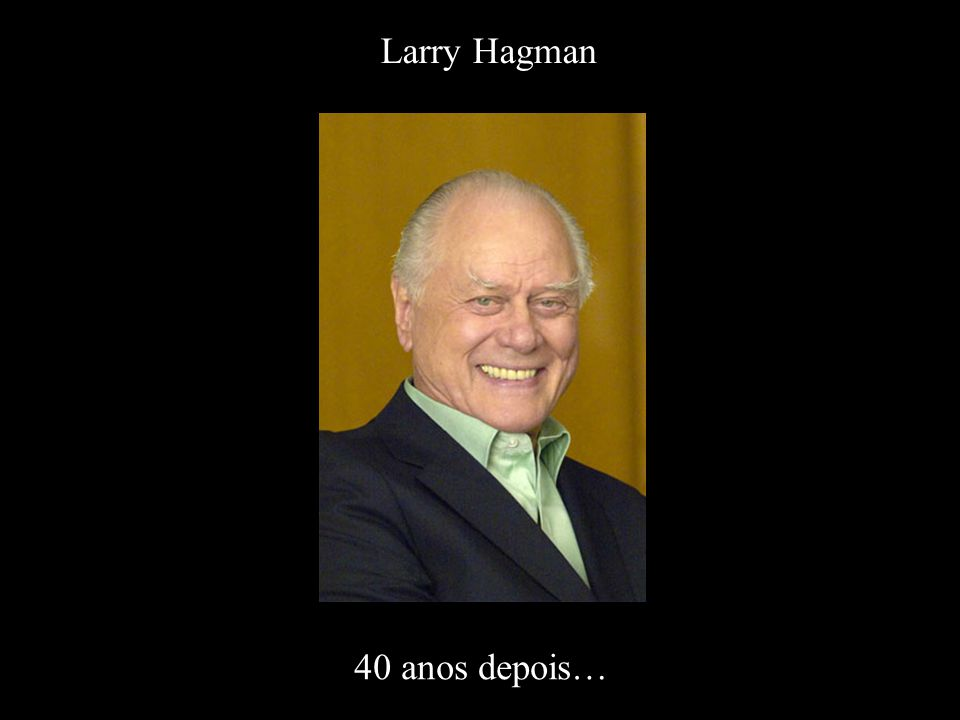 Larry Hagman 40 anos depois…