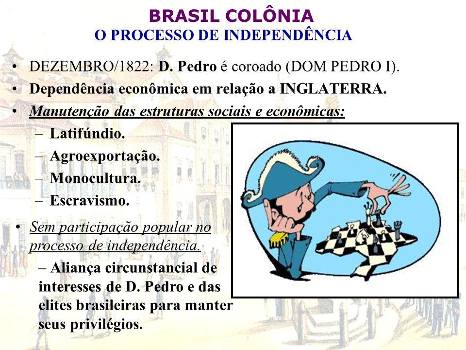 DEZEMBRO/1822: D. Pedro é coroado (DOM PEDRO I).