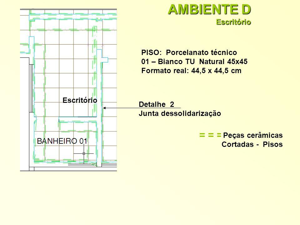 AMBIENTE D Escritório PISO: Porcelanato técnico