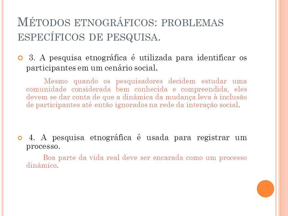 Métodos etnográficos: problemas específicos de pesquisa.